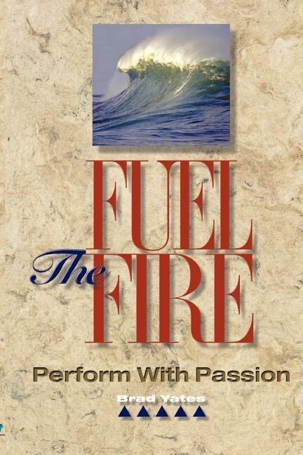Fuel the Fire: Perform with Passion als Taschenbuch