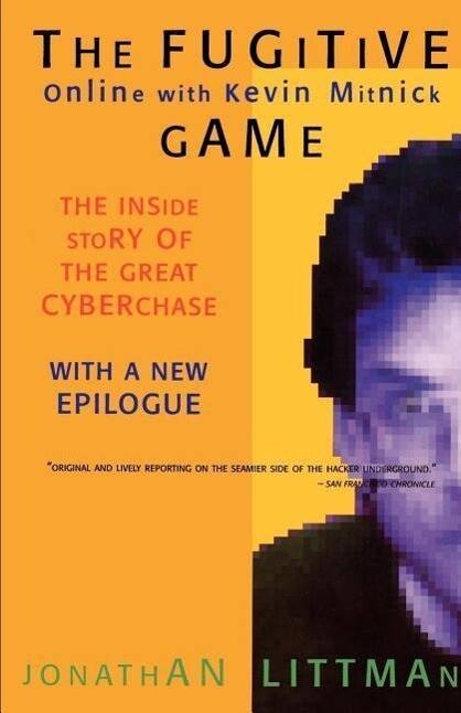The Fugitive Game: Online with Kevin Mitnick als Taschenbuch