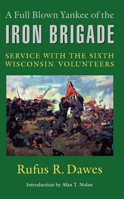 A Full Blown Yankee of the Iron Brigade als Taschenbuch