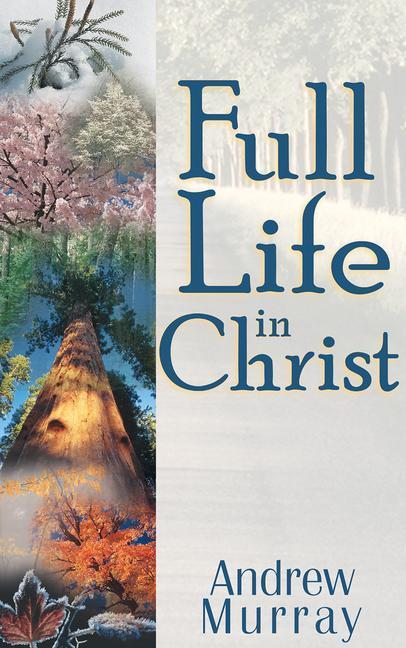 Full Life in Christ als Taschenbuch