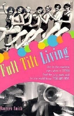 Full Tilt Living als Buch