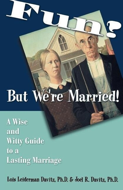 Fun? But We're Married!: A Wise and Witty Guide to a Lasting Marriage als Taschenbuch