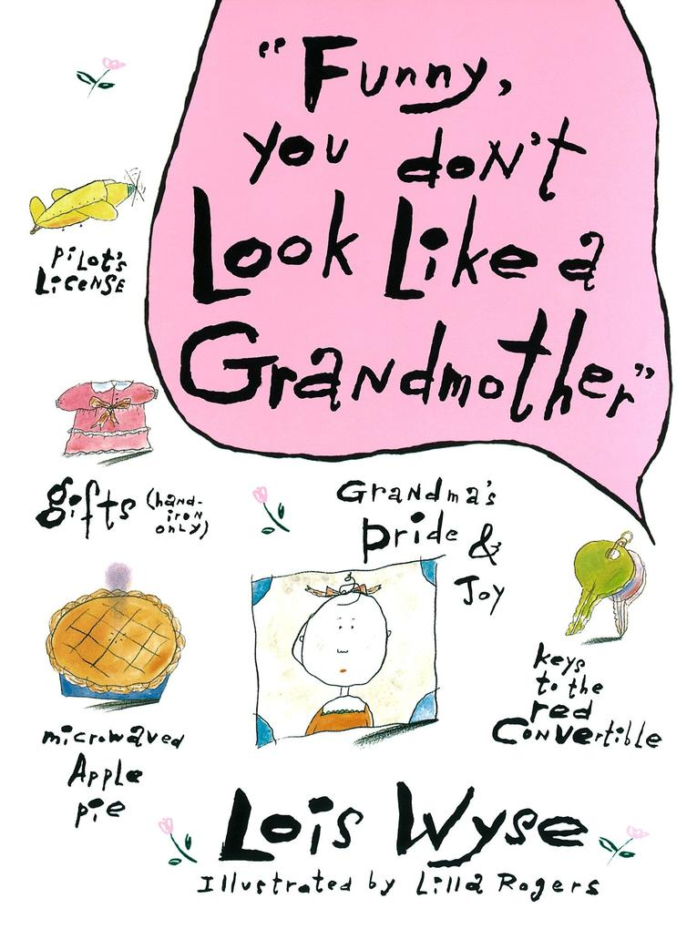 Funny, You Don't Look Like a Grandmother: Challenging the Brain for Health and Wisdom als Buch