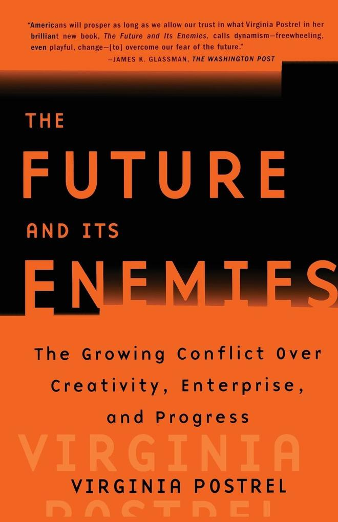The Future and Its Enemies als Taschenbuch