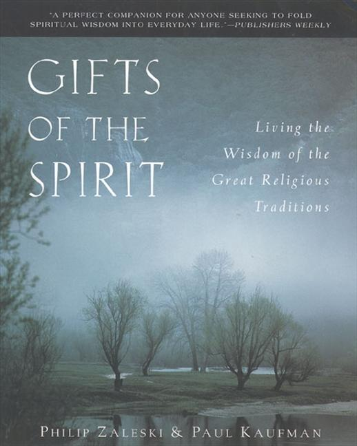 Gifts of the Spirit: Living the Wisdom of the Great Religious Traditions als Taschenbuch