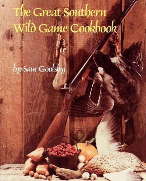 The Great Southern Wild Game Cookbook als Taschenbuch