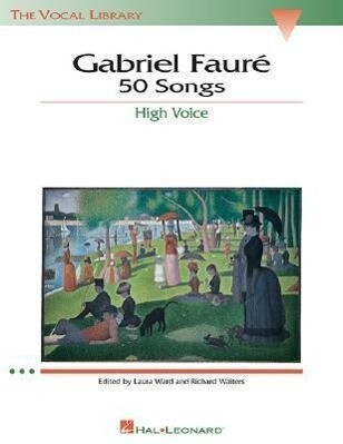 Gabriel Faure: 50 Songs: The Vocal Library High Voice als Taschenbuch