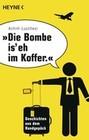 """""""Die Bombe is' eh im Koffer"""""""