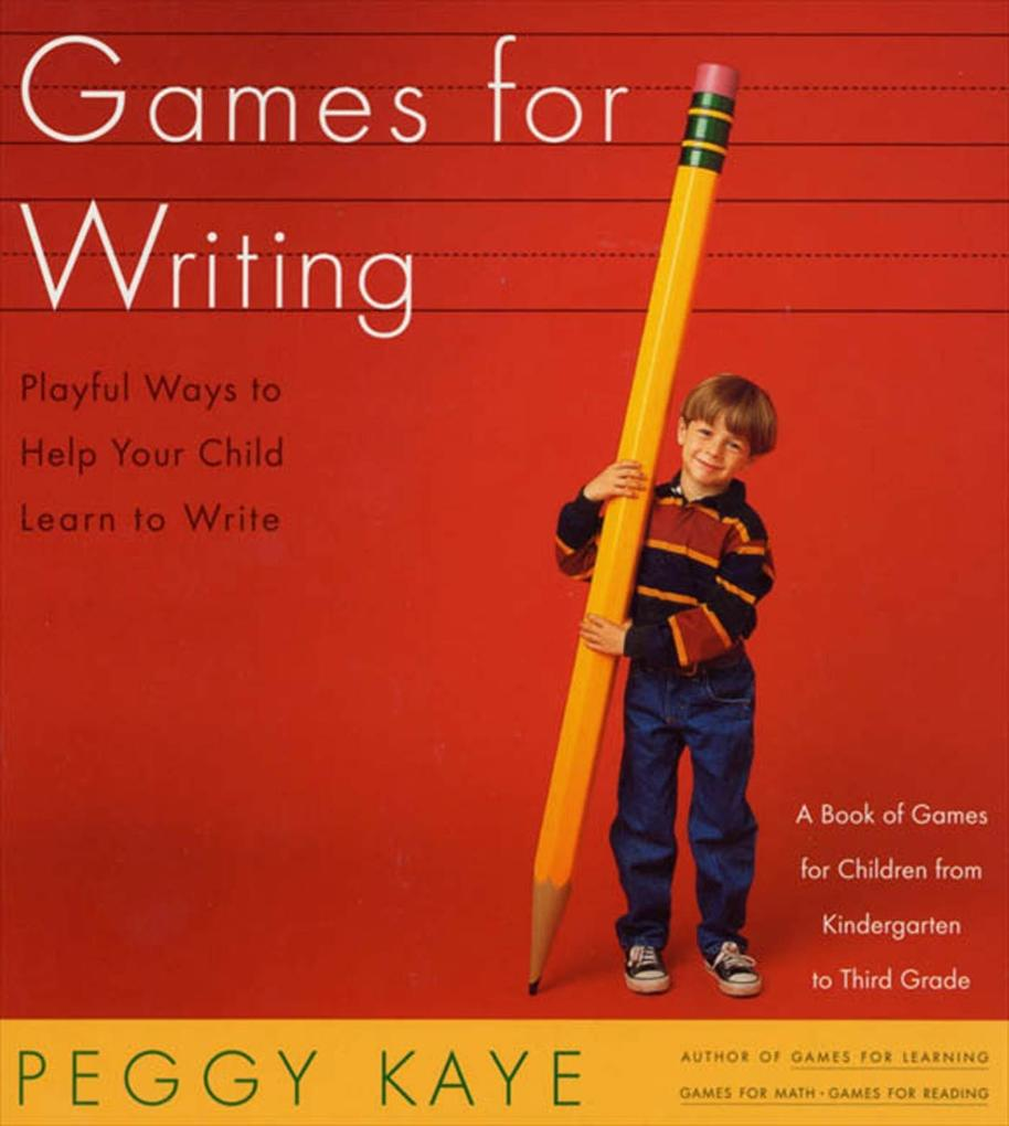 Games for Writing: Playful Ways to Help Your Child Learn to Write als Taschenbuch