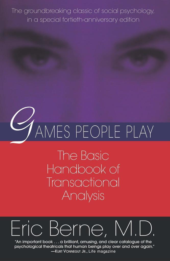 Games People Play: The Basic Handbook of Transactional Analysis. als Taschenbuch
