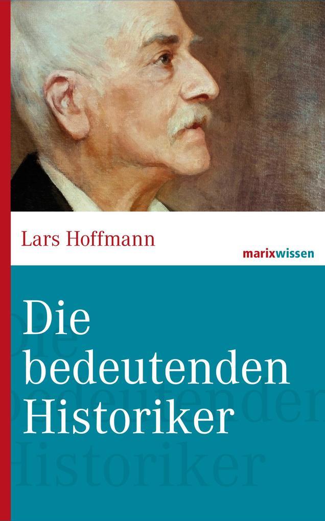 Die bedeutenden Historiker als eBook