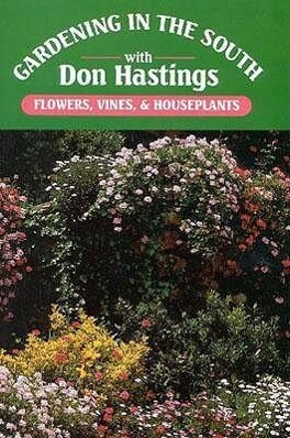 Gardening in the South: Flowers, Vines, & Houseplants als Buch