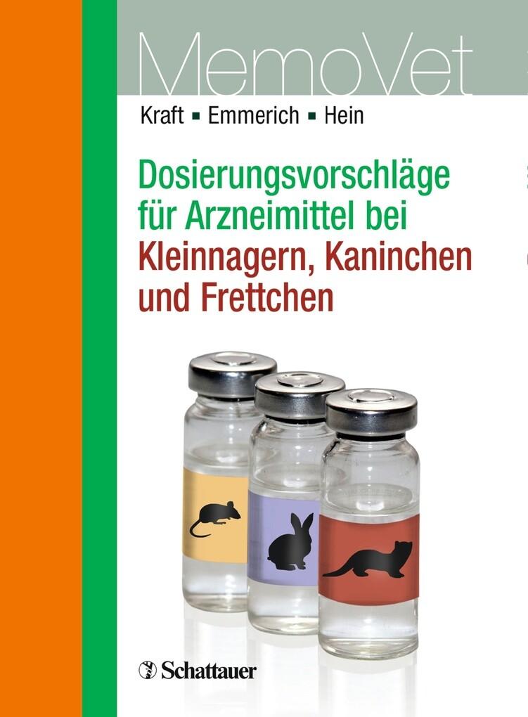 Dosierungsvorschläge für Arzneimittel bei Kleinnagern, Kaninchen und Frettchen als eBook von Wilfried Kraft, Ilka U. Emmerich, Jutta Hein - Schattauer GmbH
