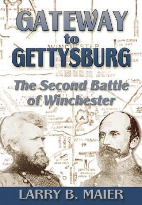 Gateway to Gettysburg: The Second Battle of Winchester als Buch