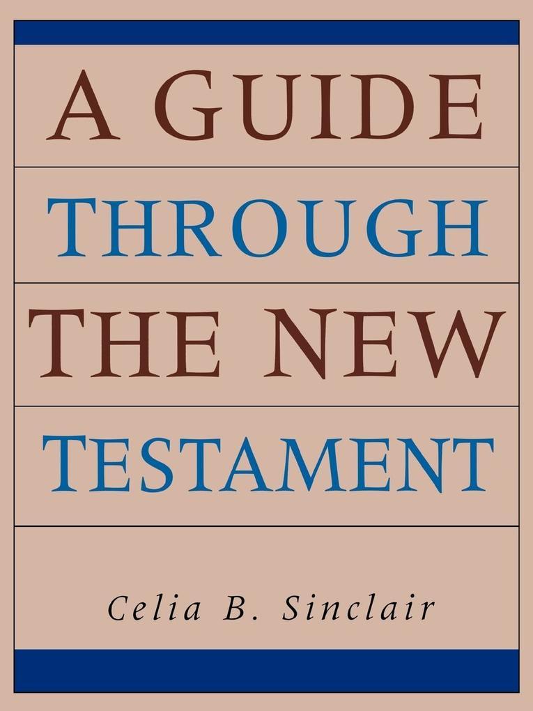 A Guide Through the New Testament als Taschenbuch