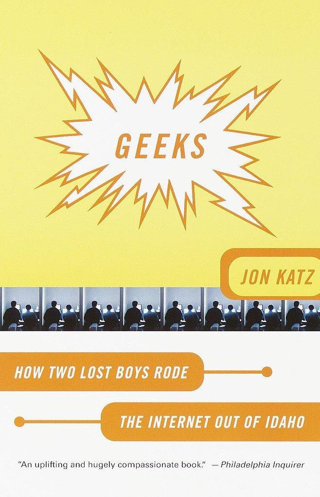 Geeks: How Two Lost Boys Rode the Internet Out of Idaho als Taschenbuch