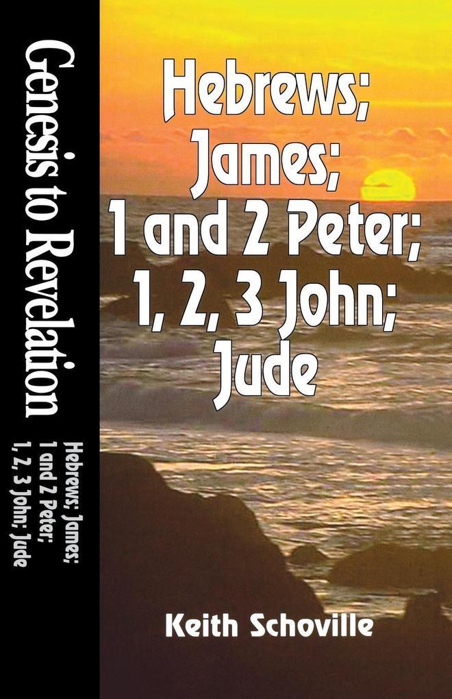 Genesis to Revelation: Hebrews, James, 1 and 2 Peter, 1, 2, 3, John and Jude Student Book als Taschenbuch
