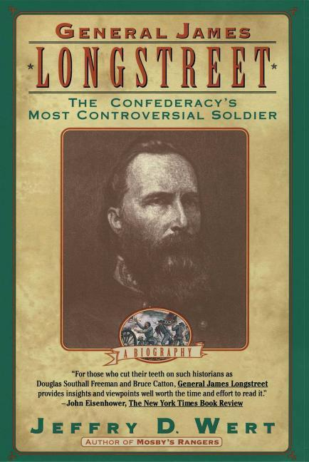 General James Longstreet: The Confederacy's Most Controversial Soldier als Taschenbuch