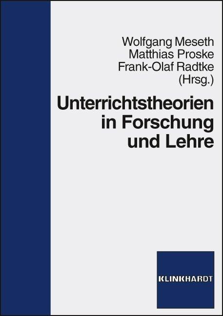 Unterrichtstheorien in Forschung und Praxis als Buch