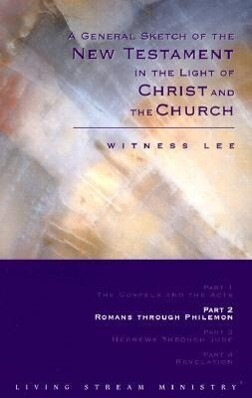 A General Sketch of the New Testament in the Light of Christ and the Church: Romans Through Philemon als Taschenbuch