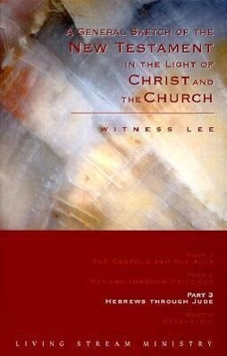 A General Sketch of the New Testament in the Light of Christ and the Church: Hebrews Through Jude als Taschenbuch