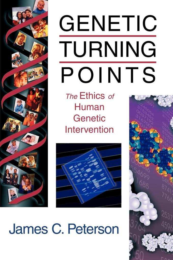 Genetic Turning Points: The Ethics of Human Genetic Intervention als Taschenbuch
