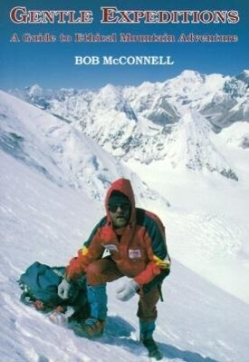Gentle Expeditions: A Guide to Ethical Mountain Adventure als Taschenbuch