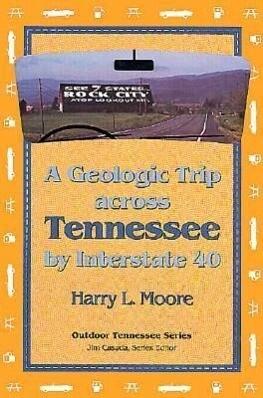 Geologic Trip Across Tennessee: Interstate 40 als Taschenbuch