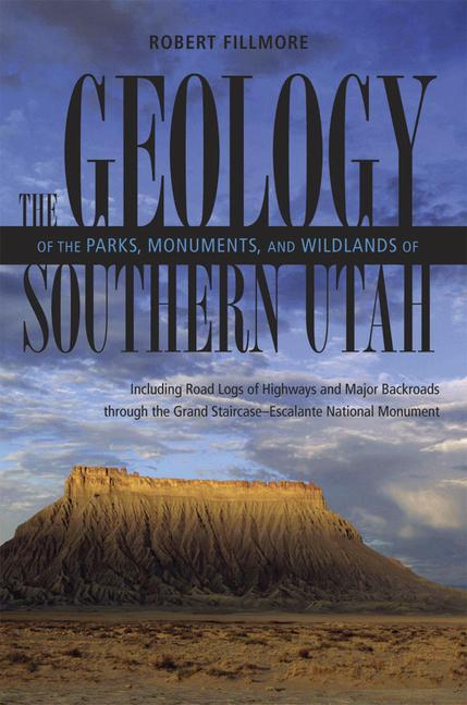 The Geology of the Parks, Monuments, and Wildlands of Southern Utah als Taschenbuch