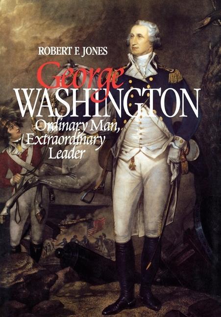 George Washington: Ordinary Man, Extraordinary Leader als Taschenbuch
