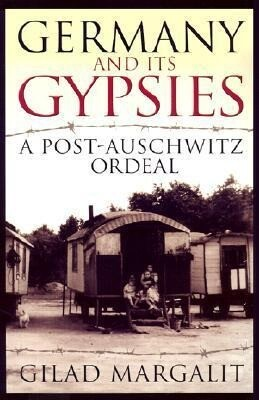 Germany and Its Gypsies: A Post-Auschwitz Ordeal als Taschenbuch