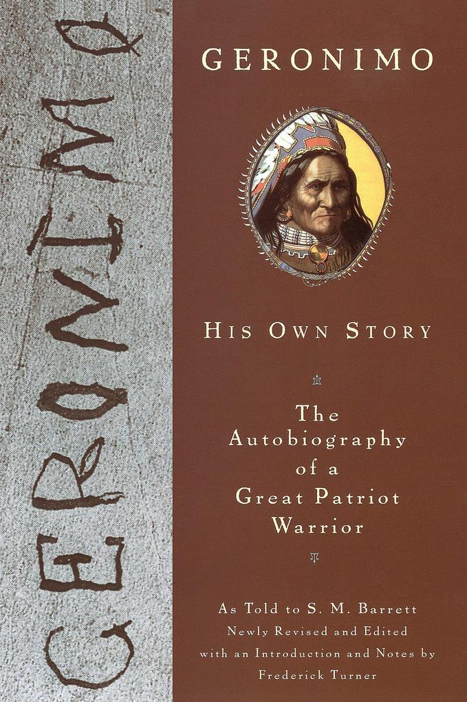 Geronimo: His Own Story: The Autobiography of a Great Patriot Warrior als Taschenbuch