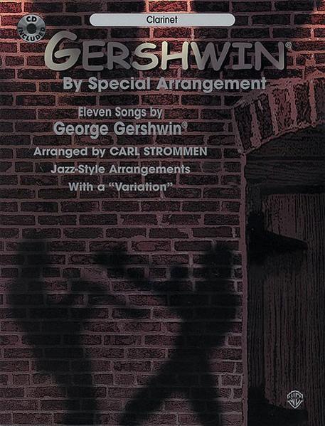 "Gershwin by Special Arrangement (Jazz-Style Arrangements with a ""variation""): Clarinet, Book & CD [With CD] als Taschenbuch"