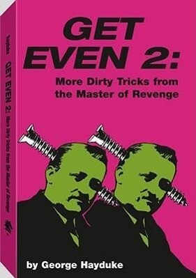 Get Even 2: More Dirty Tricks from the Master of Revenge als Buch