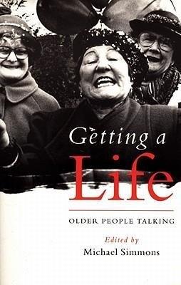 Getting a Life: Older People Talking als Taschenbuch