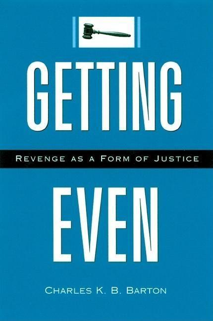Getting Even: Revenge as a Form of Justice als Buch