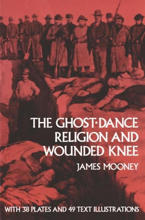The Ghost-Dance Religion and Wounded Knee als Taschenbuch