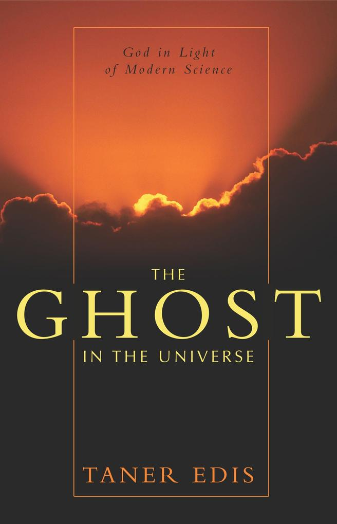 The Ghost in the Universe: God in Light of Modern Science als Buch