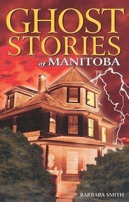 Ghost Stories of Manitoba als Taschenbuch