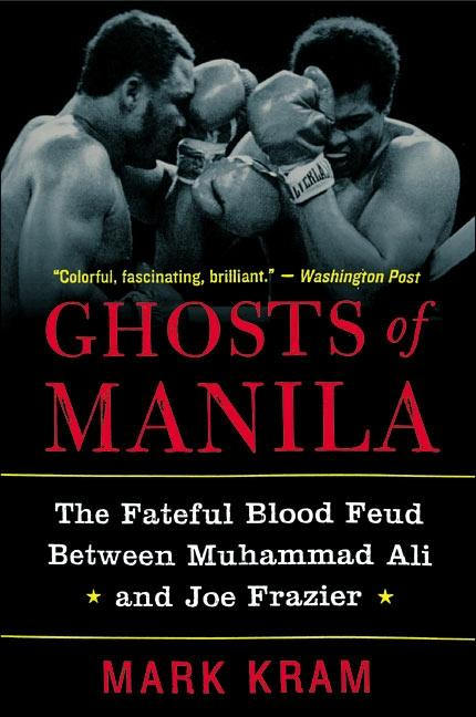 Ghosts of Manila: The Fateful Blood Feud Between Muhammad Ali and Joe Frazier als Taschenbuch