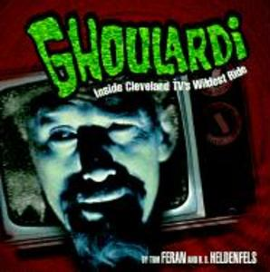 Ghoulardi: The Real Story Behind the Most Subversive Show in Cleveland Television History als Taschenbuch