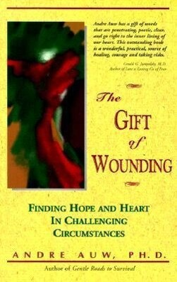 The Gift of Wounding: Finding Hope & Heart in Challenging Circumstances als Taschenbuch