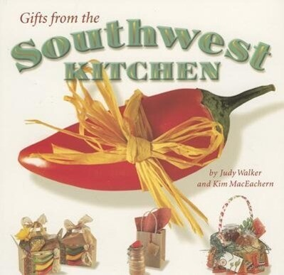 Gifts from the Southwest Kitchen als Taschenbuch