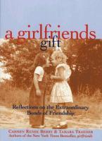 A Girlfriends Gift: Reflections on the Extraordinary Bonds of Friendship als Taschenbuch