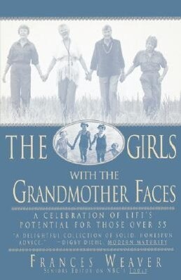 Girls with Grandmother Faces: A Celebration of Life's Potential for Those Over 55 als Taschenbuch
