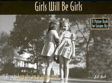 Girls Will Be Girls: How to Keep the Joy in Raising Girls als Taschenbuch