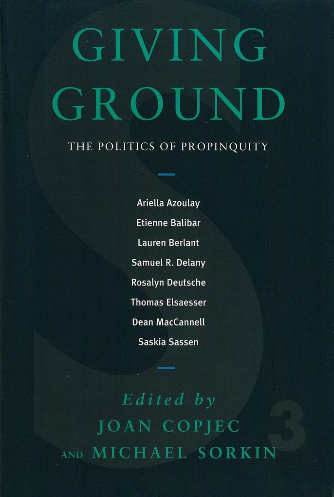Giving Ground: The Politics of Propinquity als Taschenbuch