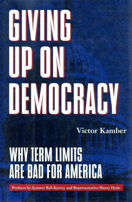 Giving Up on Democracy: Why Term Limits Are Bad for America als Buch