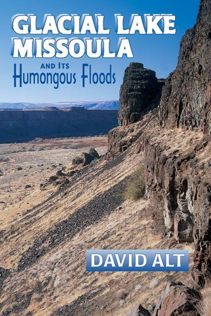 Glacial Lake Missoula: And Its Humongous Flood als Taschenbuch