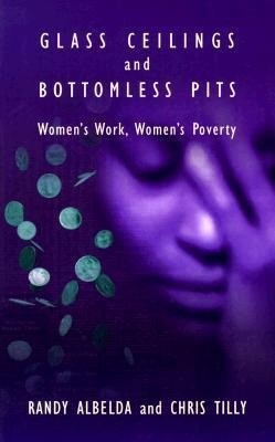 Glass Ceilings and Bottomless Pits: Women's Work, Women's Poverty als Taschenbuch